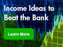 Learn more about Income Ideas to Beat the Bank