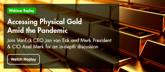 Click here to access the webinar replay for the following webinar - Accessing Physical Gold Amid the Pandemic with CEO Jan VanEck and Merk CIO Axel Merk