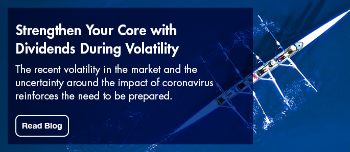 Click here to read more on how you can strengthen your core with dividends during volatility