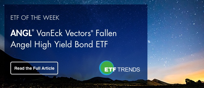 ETF Trends ANGL ETF of the week